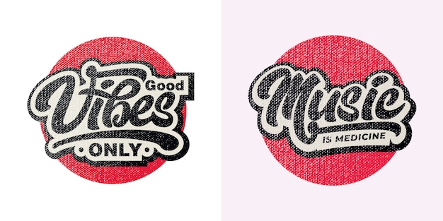 Good vibes only and music is medicine text slogan print premium vector Premium Vector