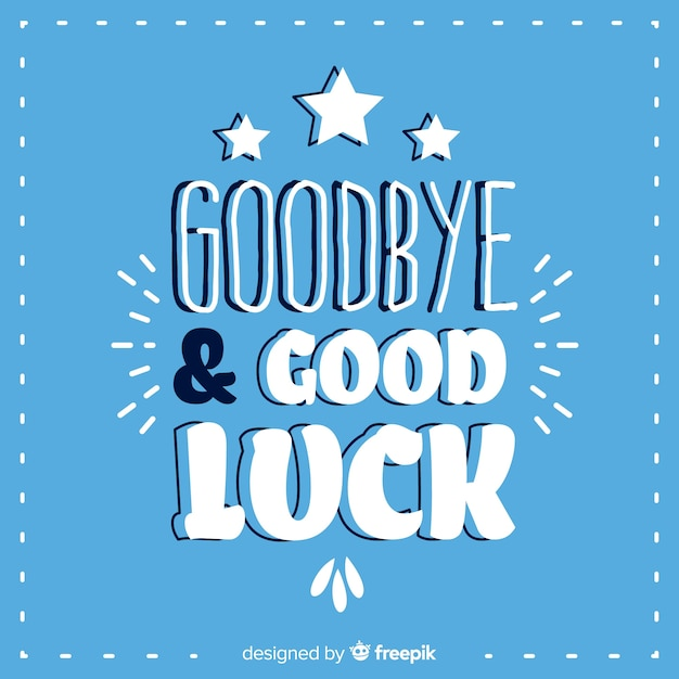 Goodbye and good luck lettering background Free Vector