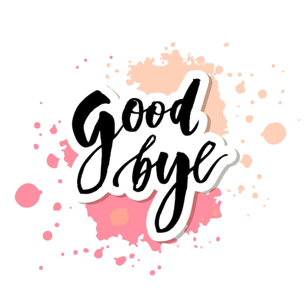 Goodbye lettering calligraphy phrase bye vector watercolor Premium Vector