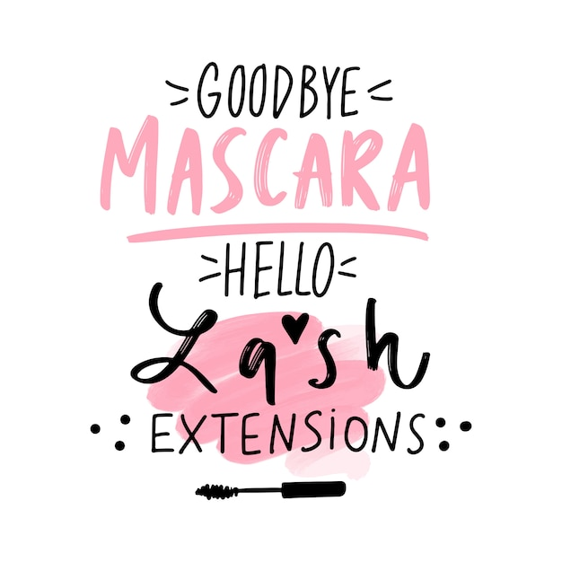 Goodbye mascara, hello lash extensions. hand sketched lashes quote. Premium Vector