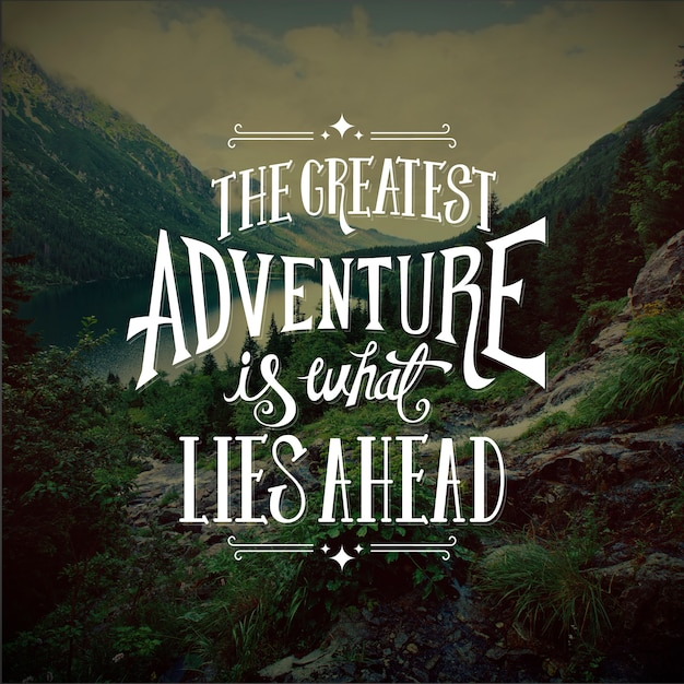 The greatest adventures lies ahead lettering Free Vector
