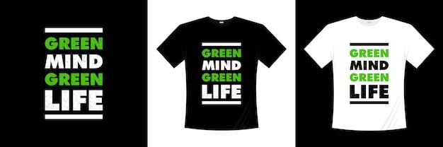 Зеленый разум зеленая жизнь типография дизайн рубашки Premium векторы