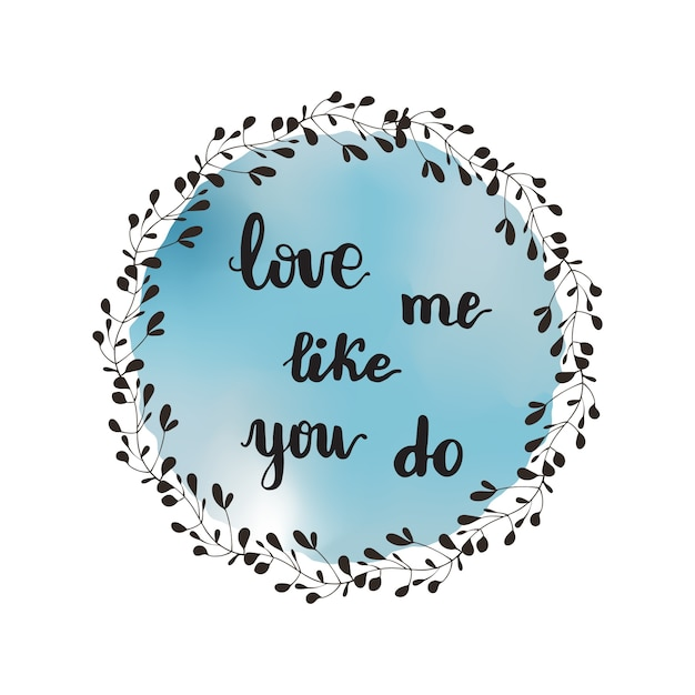 Greeting card design with lettering love me like you do. vector illustration. Premium Vector