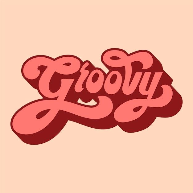 Groovy word typography style i...
