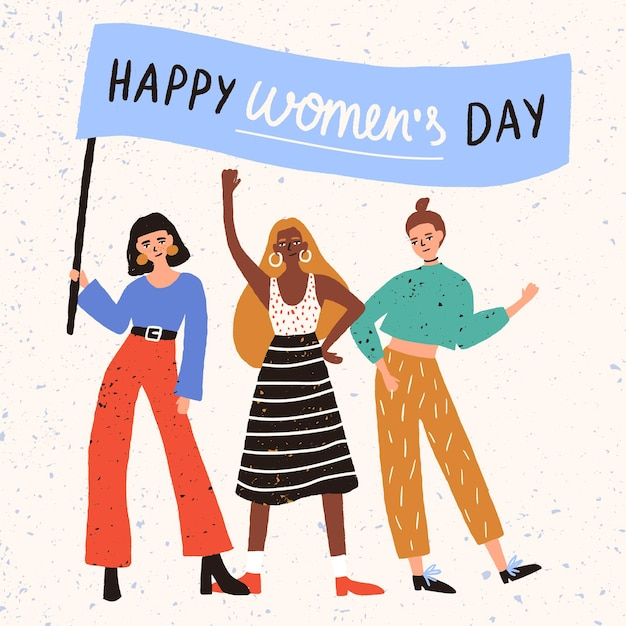 Group of cool cute young women, girls or feminism activists standing together and holding banner with happy women s day wish Premium Vector