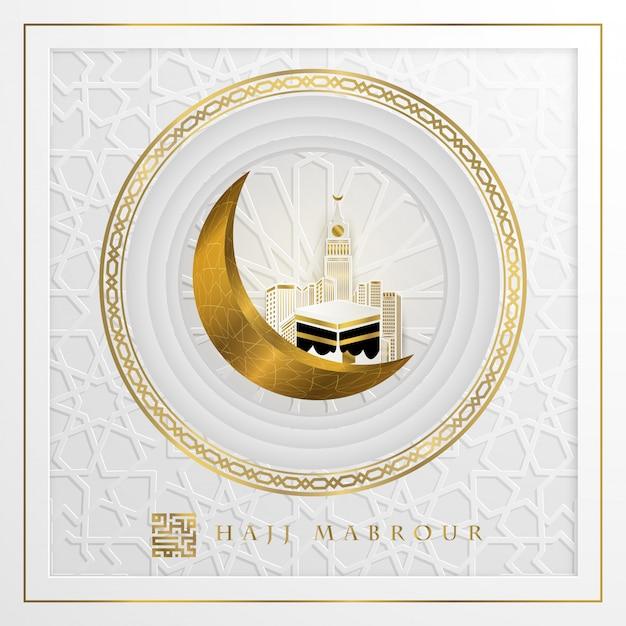 Hajj mabrour beautiful arabic calligraphy islamic greeting with kaaba Premium Vector