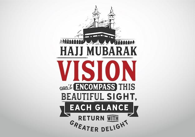 Hajj mubarak – vision can not encompass this beautiful sight, Premium Vector