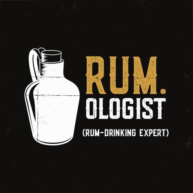 ボトルと引用の手描き楽しいラムポスター-rum.ologistラム飲酒の専門家。ビンテージアルコールバッジ、タイポグラフィカード、ティープリントデザイン。 Premiumベクター