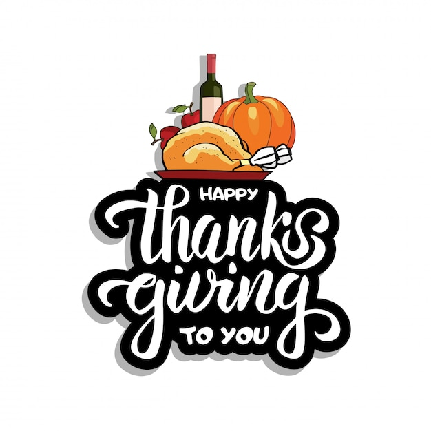 Hand drawn happy thanksgiving dinner typography concept with autumn food and brush lettering Premium Vector