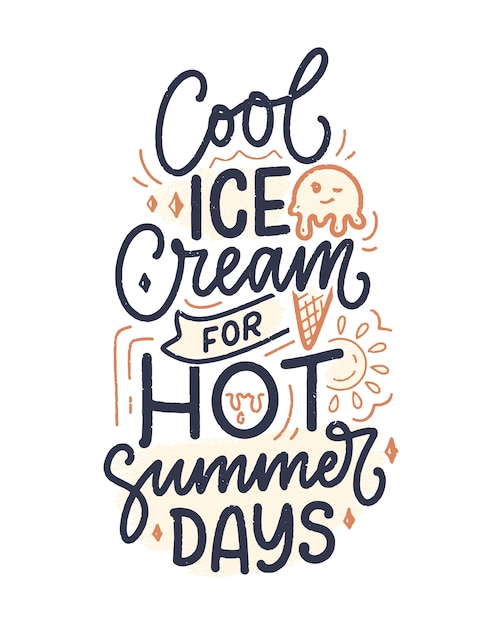 Hand drawn lettering composition about ice cream. funny season slogan.  calligraphy quote for summer fashion, beach party. Premium Vector