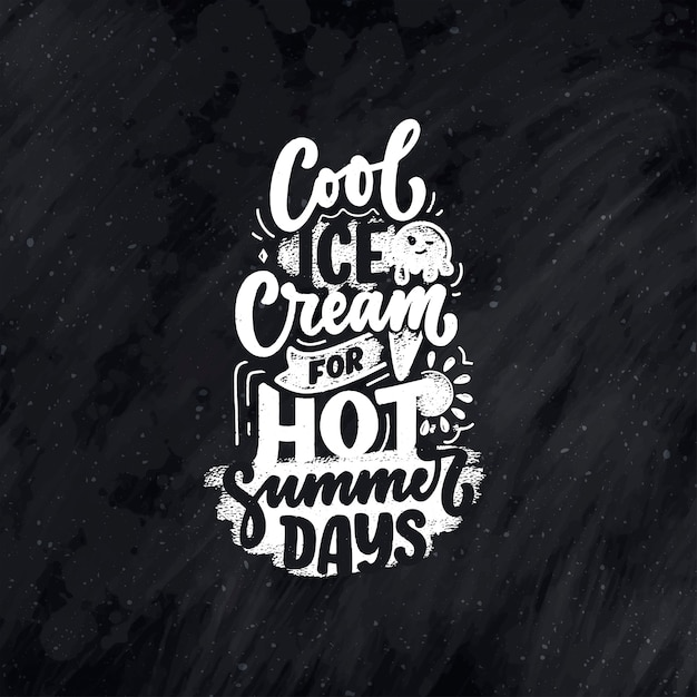 Hand drawn lettering composition about ice cream. funny season slogan.  calligraphy quote for summer fashion Premium Vector