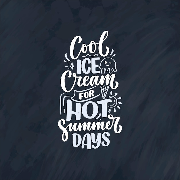 Hand drawn lettering composition about ice cream. funny season slogan. tration Premium Vector