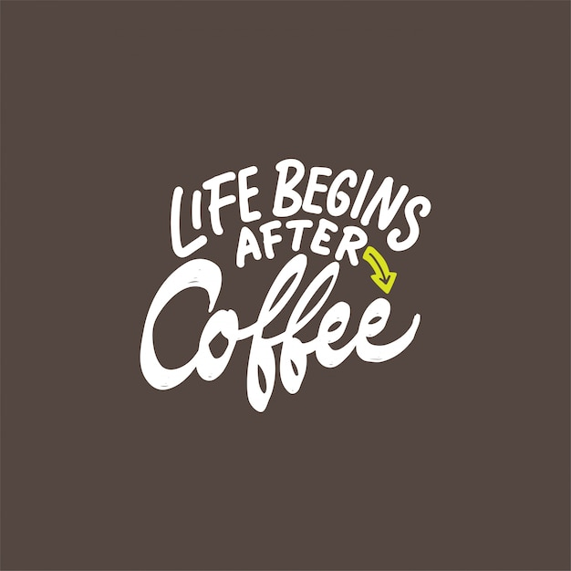 Hand drawn lettering design with coffee quotes Premium Vector