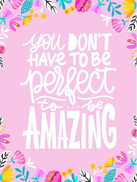Hand drawn lettering inspirational quote you dont have to be perfect to be amazing. Premium Vector