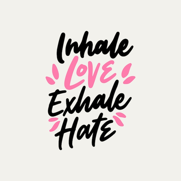 Hand Drawn Lettering Yoga Quotes Inhale Love Exhale Hate Premium Vector
