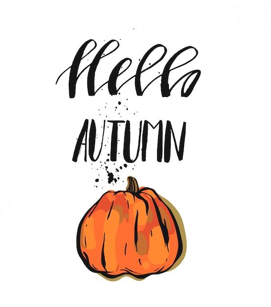 手描き下ろしvecrorイラストオレンジカボチャとインクモダンな手書きレタリング段階こんにちは秋白い背景の上。 Premiumベクター
