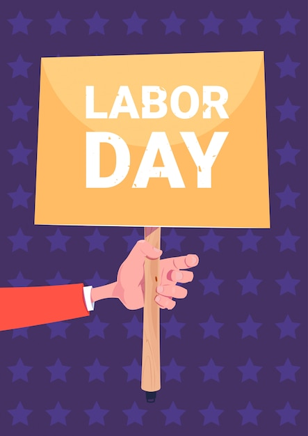 Hand holding placard labor day holiday Premium Vector