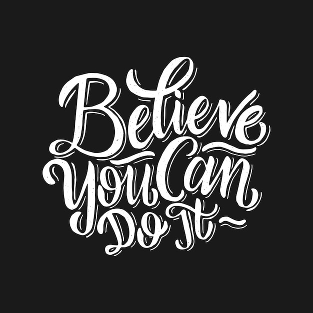 Hand Lettering Motivational Quote Believe You Can Do It Vector