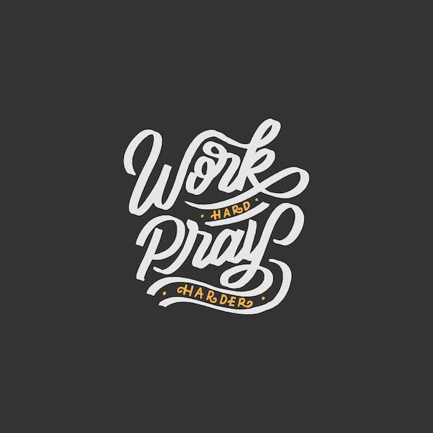 Hand lettering motivational quotes quot work hard pray harder