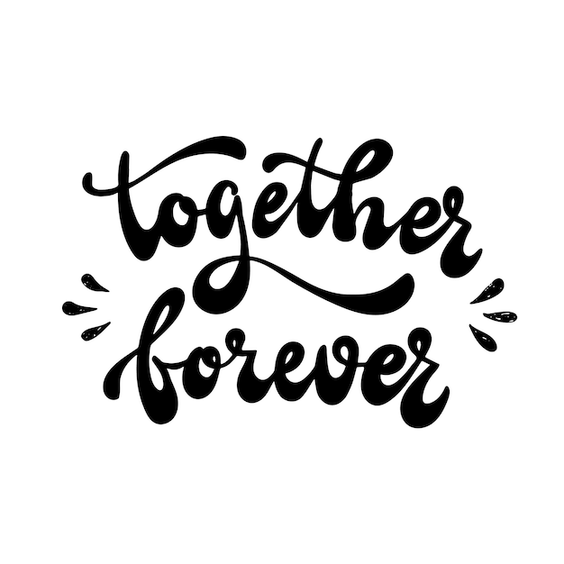Hand lettering quote 'together forever' Premium Vector