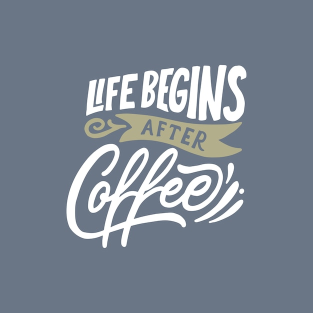 Hand lettering / typography design poster coffee quotes Premium Vector