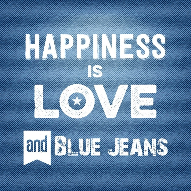 Happiness Is Love And Blue Jeans Quote Typographic Background Free Vector