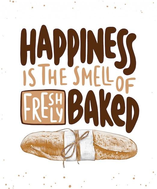 幸福は焼きたてのバゲットのパンのレタリングの香りです Premiumベクター