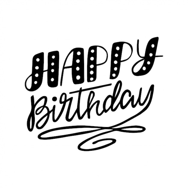 Happy birthday inscription for invitation and greeting card, prints and posters. Premium Vector