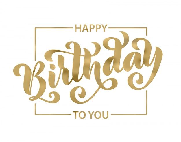 Happy birthday. lettering card. Premium Vector