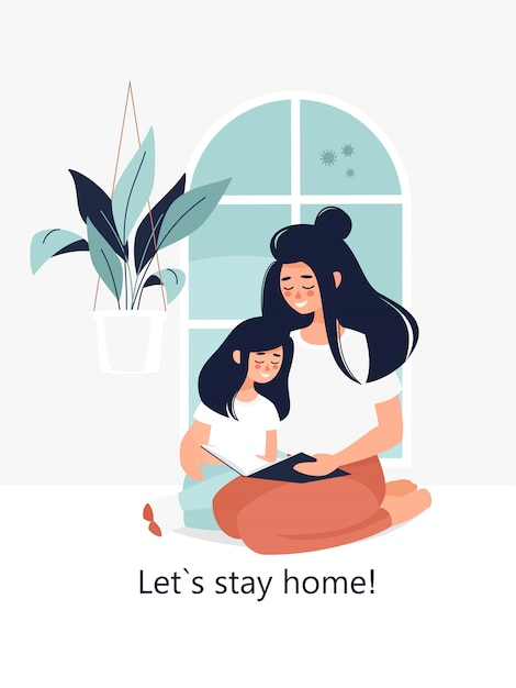 Happy brunette mother with a daughter reading a book at home by the window and text let's stay home! Premium Vector