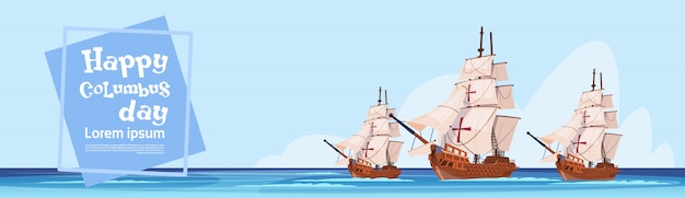 Happy columbus day ship in ocean on holiday poster greeting card Premium Vector