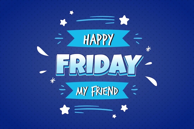 Happy friday my friend background Free Vector