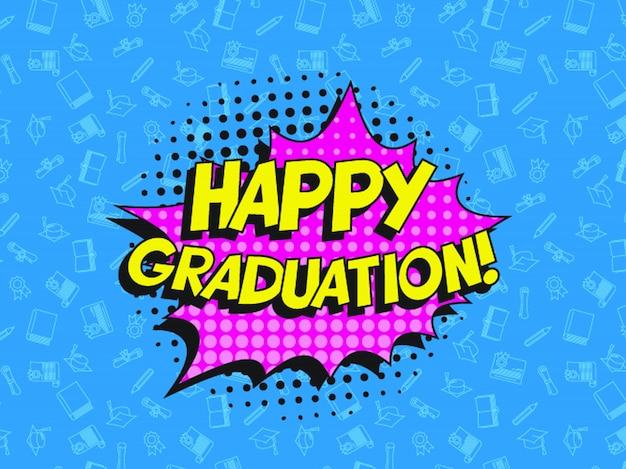 Happy graduation lettering in retro pop art speech balloon Premium Vector