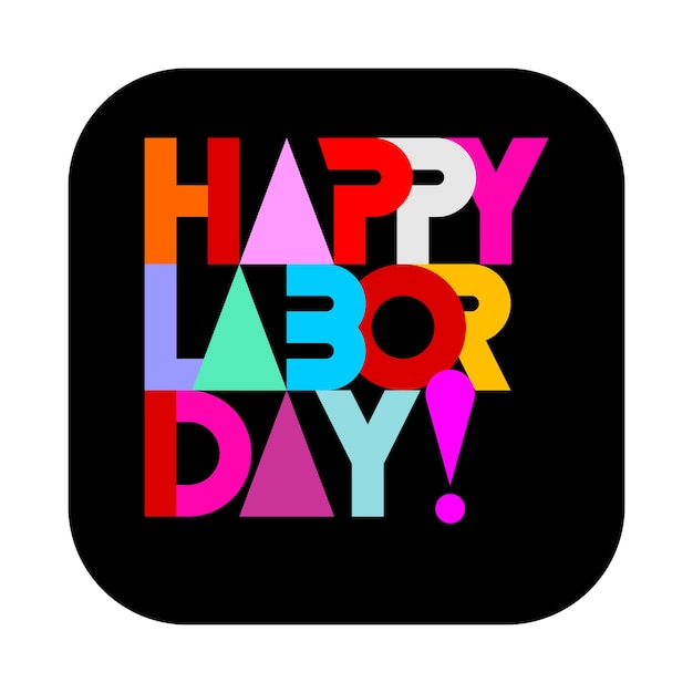 Happy labor day - colorful  decorative text architecture with triangle shapes. flat lettering design isolated on a black background. Premium Vector