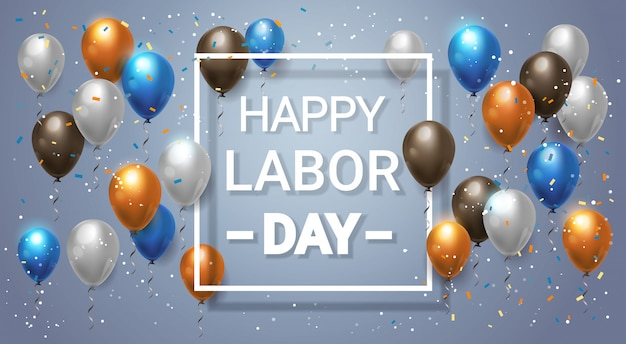 Happy labor day holiday lettering with balloons for celebration Premium Vector