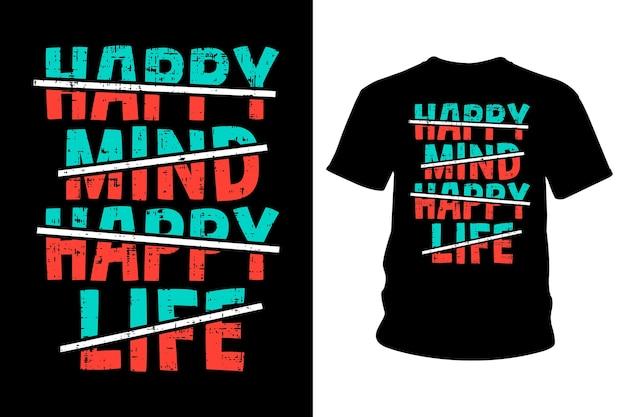 Happy mind счастливая жизнь лозунг футболка типографика дизайн Premium векторы