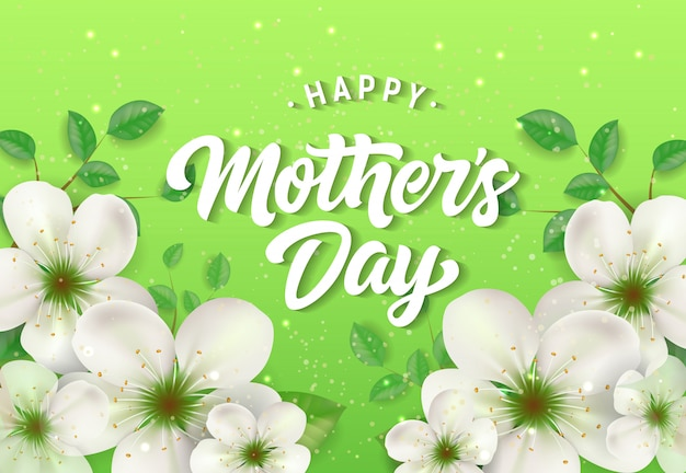 Happy Mother Day lettering with white flowers\ on green background.