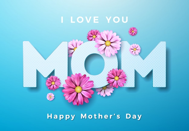 Happy Mothers Day Greeting Card Design With Flower And I Love You Mom Premium