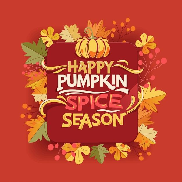 Happy pumpkin spice season, welcome fall and autumn greeting card Premium Vector