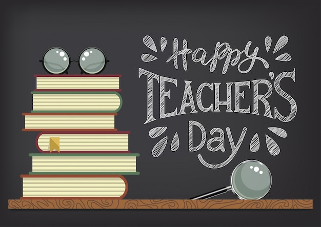 Happy teacher's day. stack of books with glasses and magnifier on blackboard background. chalkdrawn congratulations. illustration. Premium Vector
