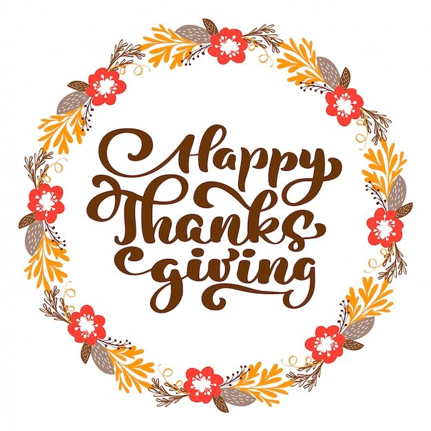 Happy thanksgiving calligraphy text with wreath, vector illustrated typography isolated Premium Vector