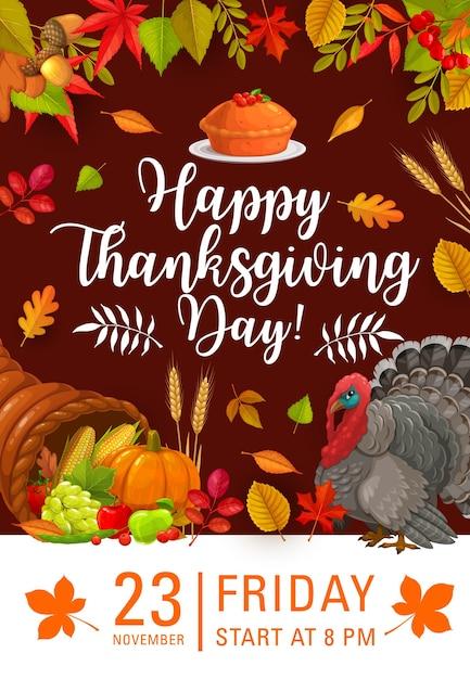 행복 한 추수 감사절 포스터, 축제 저녁 식사 또는 풍요의 뿔과 가을 수확 파티 초대. 추수 감사절 칠면조, 뿔, 호박, 옥수수 및 잎으로 가을 휴가 축하 프리미엄 벡터