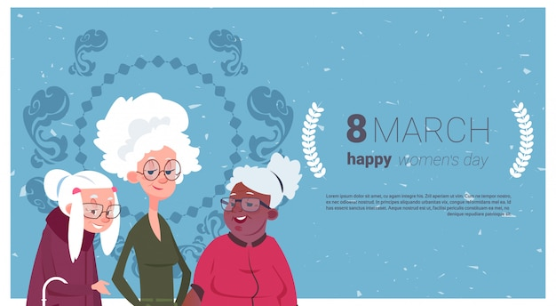 Happy women day card holiday banner with group of senior ladies grandmother 8 march concept Premium Vector