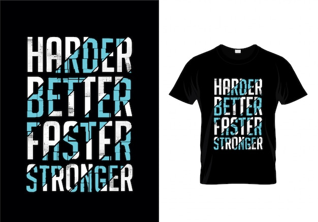 Harder better faster stronger typography t shirt design Premium Vector