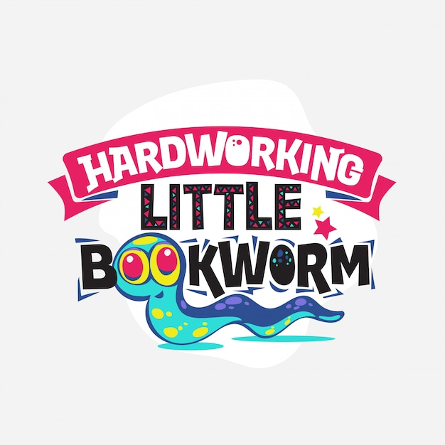 Hardworking little bookworm phrase with colorful illustration. back to school quote Premium Vector