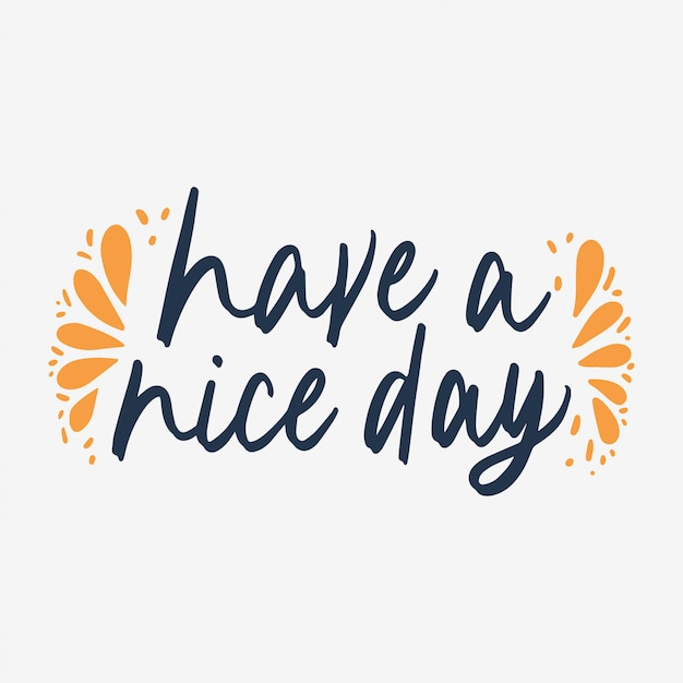 Have a nice day hand lettering poster Premium Vector
