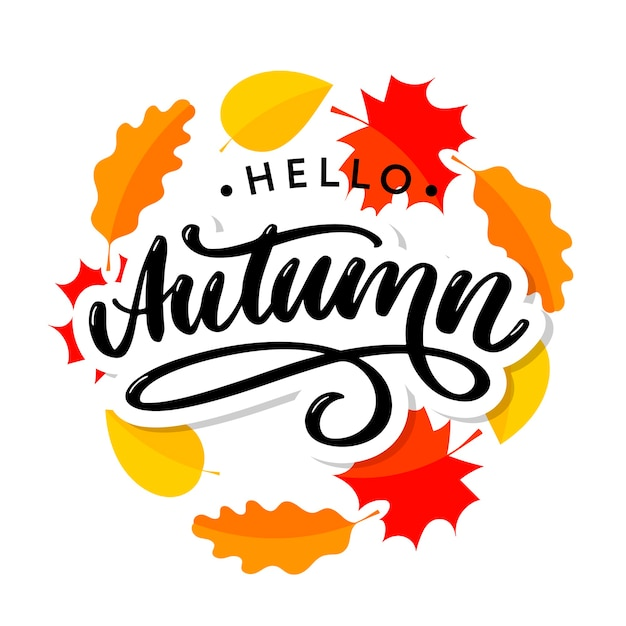 Hello, autumn. goodbye, summer. the trend calligraphy. illustration on the background of autumn leaves. concept autumn advertising. Premium Vector
