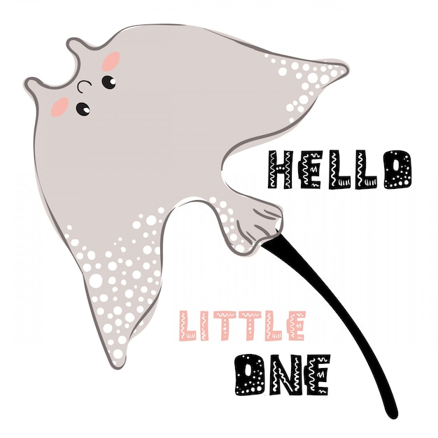 Hello little one, quote with kawaii stingray Premium Vector