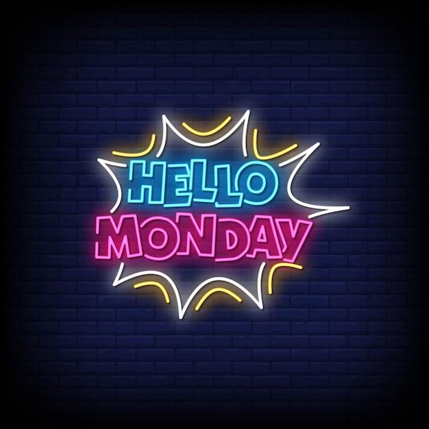 Hello monday neon signs style text Premium Vector