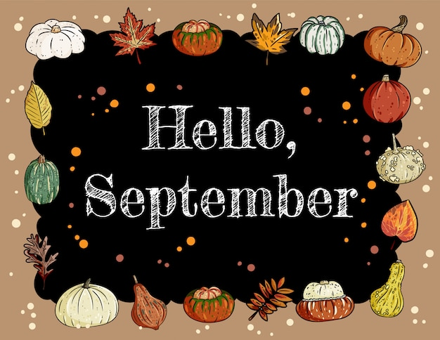 Hello september chalkboard inscription cute cozy banner with pumpkins and leaves. Premium Vector